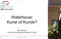 WBD15P02   Waterbouw: kunst of kunde?   Dirk Sijmons (NL)