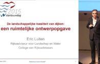 WBD15P03 | De landschappelijke kwaliteit van dijken: een ontwerp opgave | Eric Luiten (NL)